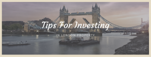 Tips For Investing In London Property
